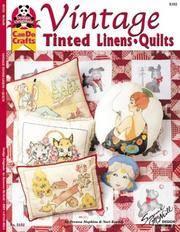 Vintage Tinted Linens & Quilts (Design Originals: Can Do Crafts)