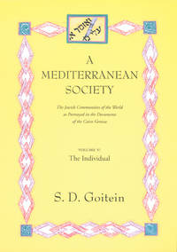 A Mediterranean Society: The Jewish Communities of the Arab Worlds As Portrayed in the Documents of the Cairo Geniza : The Individual: Vol 005 by S. D. Goitein - Paperback - First Edition - 2000 - from Revaluation Books (SKU: __0520221621)