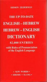 The Up-To-Date English - Hebrew / Hebrew - English Dictionary : 82, 000 Entries