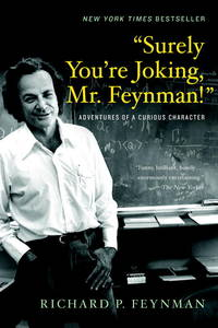 """Surely You're Joking, Mr. Feynman!"": Adventures of a Curious Character by  Richard P Feynman - Paperback - from Russell Books Ltd and Biblio.com"