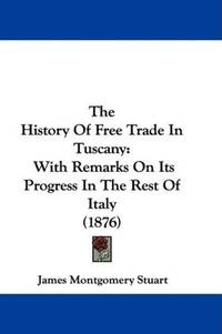 The History Of Free Trade In Tuscany