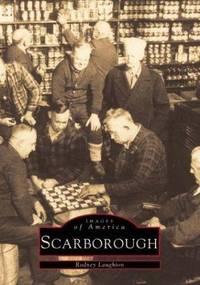 SCARBOROUGH: IMAGES OF AMERICA - [Scarborough, Maine]