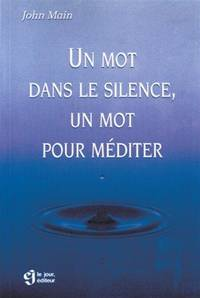 Un mot dans le silence, un mot pour méditer