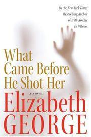 *Signed* What Came Before He Shot Her (1st)