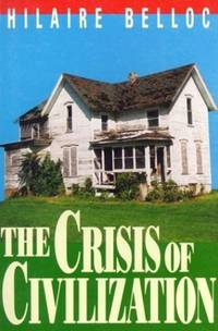 The Crisis Of Civilization by Hilaire Belloc - Paperback - 1992 - from First Choice Books (SKU: 97194)