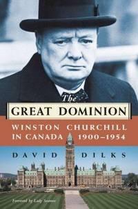 The Great Dominion : Winston Churchill in Canada, 1900-1954