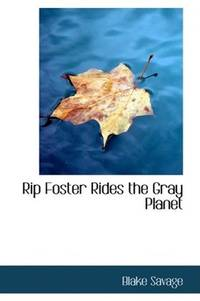 Rip Foster Rides the Gray Planet by Blake Savage - Paperback - 2007-07-13 - from Ergodebooks and Biblio.com