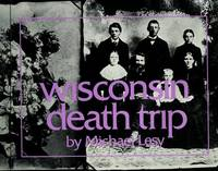Wisconsin Death Trip by  Michael Lesy - Paperback - 1973 - from Agood Book (SKU: 000631)