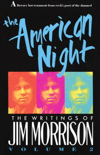 The American Night  The Writings of Jim Morrison, Vol. 2