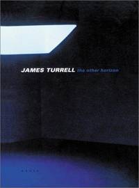 James Turrell, The Other Horizon Turrell, James and Noever, Peter