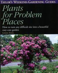 Taylor's Weekend Gardening Guide To Plants For Problem Places