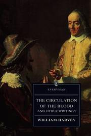 The Circulation of the Blood and Other Writings (Everyman Library)