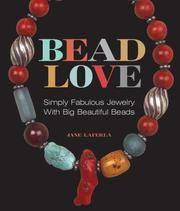 Bead Love: Simply Fabulous Jewelry with Big Beautiful Beads (Lark Jewelry Books)