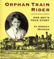 Orphan Train Rider: One Boy's True Story by Andrea Warren - Paperback - 1998 - from ThatBookGuy and Biblio.com