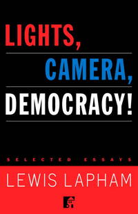 Lights, Camera, Democracy! : Selected Essays