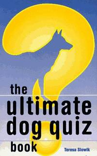 The Ultimate Dog Quiz Book
