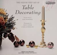 The Step By Step Art of Table Decorating