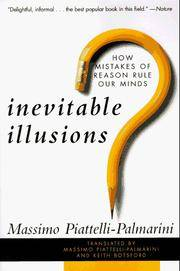 INEVITABLE ILLUSIONS. How Mistakes Of Reason Rule Our Minds.