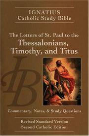 The Ignatius Study Bible: The Letters of Saint Paul to the Thessalonians, Timothy and Titus...