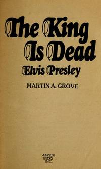 The King Is Dead: Elvis Presley