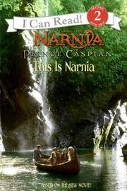 The Chronicles of Narnia Prince Caspian I Can Read, This is Narnia