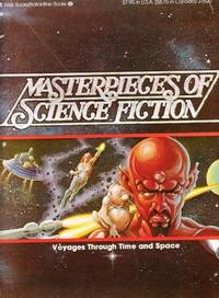 Masterpieces of Science Fiction: Voyages Through Time and Space