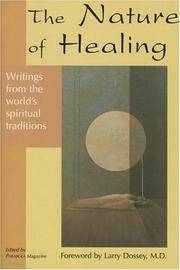 The Nature of Healing: Writings from the Worlds Spiritual Traditions