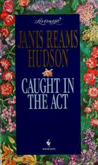 Caught in the Act (Loveswept #731) by  Janis Reams Hudson - Paperback - First Paperback Printing - 1995 - from Second Chance Books & Comics (SKU: 127617)