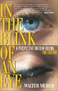 In the Blink of an Eye A Perspective on Film Editing by Murch, Walter