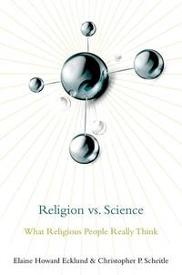 Religion vs. Science: What Religious People Really Think (HC)