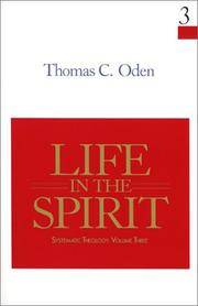 Life in the Spirit (Systematic Theology, Volume 3)