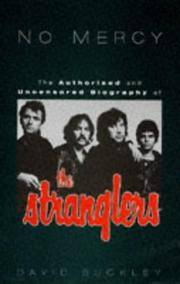 """image of No Mercy: Authorized and Uncensored Biography of """"The Stranglers"""""""