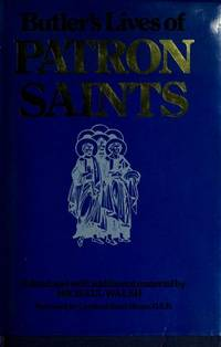 Butler's Lives of the Patron Saints, Edited and with Additional Material