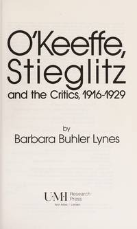 O'Keeffe, Stieglitz, and the Critics, 1916-1929