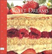 Sweet Dreams: Recipes for Delightful Indulgences (The Windows on Living . . . Series)