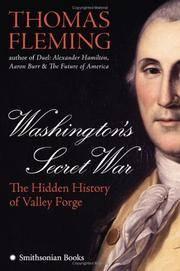 Washington's Secret War : The Hidden History of Valley Forge