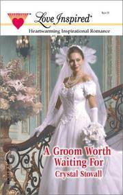 A Groom Worth Waiting For (Love Inspired #155)