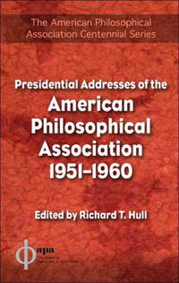Presidential Addresses of the American Philosophical Association (The American Philosophical Association Centennial) (v. 6) by Richard T Hull - from Paper Tiger Books (SKU: 51W00000T40Q_ns)