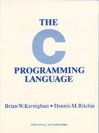The C Programming Language by Kernighan Brian W.; Dennis M. Ritchie - 1978