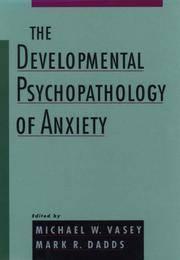 The Developmental Psychopathology of Anxiety