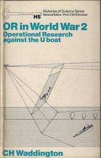 O.R. in World War 2: Operational Research Against the U Boat