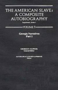 The American Slave: Georgia Narratives Part 1, Supp. Ser. 1. Vol. 3 (Georgia, Supplement 1)
