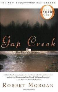 Gap Creek : The Story Of A Marriage (Oprah's Book Club) Morgan, Robert