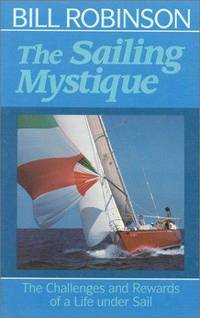 image of Sailing Mystique:  The Challenges and Rewards of a Life under Sail, The