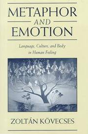 Metaphor and Emotion: Language, Culture, and Body in Human Feeling (Studies in Emotion and Social...
