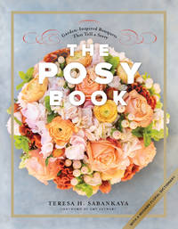 The Posy Book: Garden-Inspired Bouquets That Tell a Story