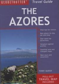 The Azores Travel Pack (Globetrotter Travel Packs) by Terry Marsh - Paperback - 2008-11-05 - from Ergodebooks (SKU: SONG1847731635)