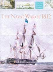 The Naval War of 1812 (Chatham Pictorial Histories)