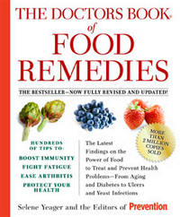The Doctors Book of Food Remedies: The Latest Findings on the Power of Food to Treat and Prevent...