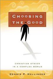 image of Choosing the Good: Christian Ethics in a Complex World
